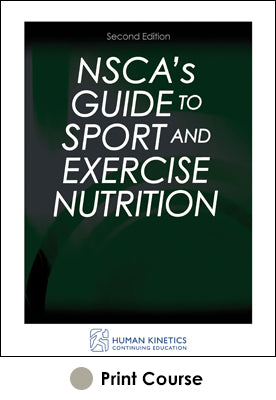 NSCA's Guide to Sport and Exercise Nutrition Print CE Course-2nd Edition