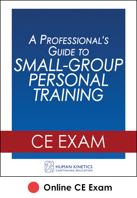 Professional's Guide to Small-Group Personal Training Online CE Exam, A