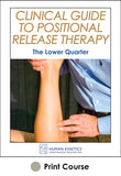 Clinical Guide to Positional Release Therapy Print CE Course: The Lower Quarter