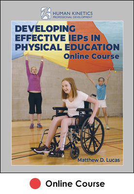 Developing Effective IEPs in Physical Education Online Course