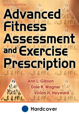 Advanced Fitness Assessment and Exercise Prescription 8th Edition With Online Video