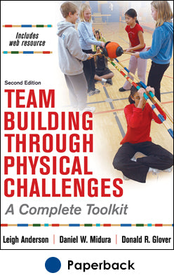 Team Building through Physical Challenges 2nd Edition With Web Resource