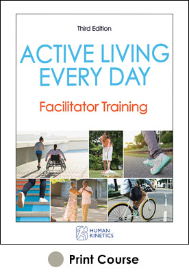 Active Living Every Day Facilitator Training Print Course-3rd Edition
