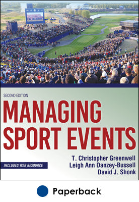 Managing Sport Events 2nd Edition With Web Resource