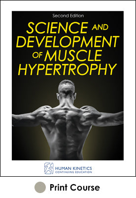 Science and Development of Muscle Hypertrophy Print CE Course-2nd Edition