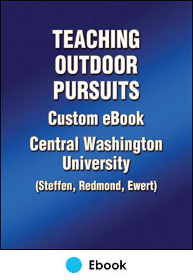 Teaching Outdoor Pursuits Custom EBook: Central Washington University (Steffen, Redmond, Ewert)