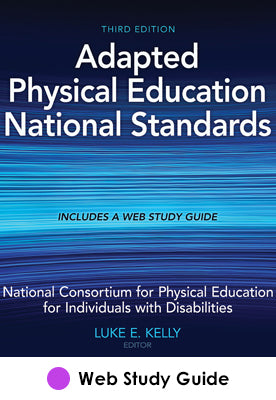 Adapted Physical Education National Standards Web Study Guide-3rd Edition
