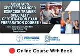 ACSM/ACS Certified Cancer Exercise Trainer Specialty Certification Enhanced Online Exam Prep/CE Course With Book