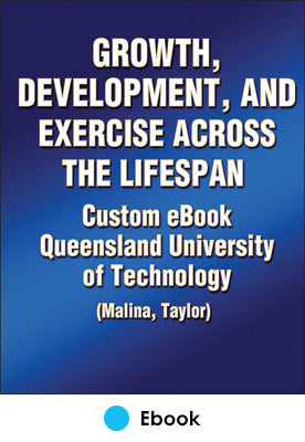 Growth, Development and Exercise Across the Lifespan Custom eBook: Queensland University of Technology (Malina, Taylor)
