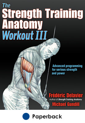 Strength Training Anatomy Workout III, The