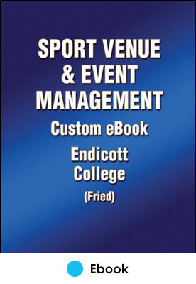 Sport Venue and Event Management Custom Ebook: Endicott College (Fried)
