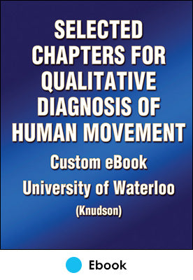 Selected Chapters for Qualitative Diagnosis of Human Movement Custom Ebook: University of Waterloo (Knudson)