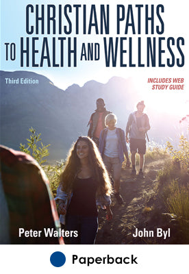 Christian Paths to Health and Wellness 3rd Edition With Web Study Guide