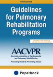 Guidelines for Pulmonary Rehabilitation Programs 5th Edition With Web Resource