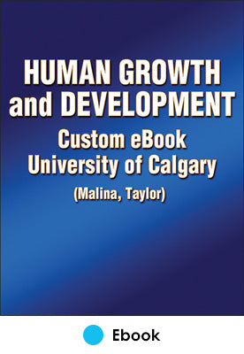 Human Growth and Development Custom eBook: University of Calgary (Malina, Taylor)