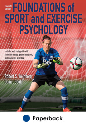 Foundations of Sport and Exercise Psychology 7th Edition With Web Study Guide-Paper