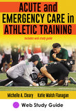 Acute and Emergency Care in Athletic Training  Web Study Guide