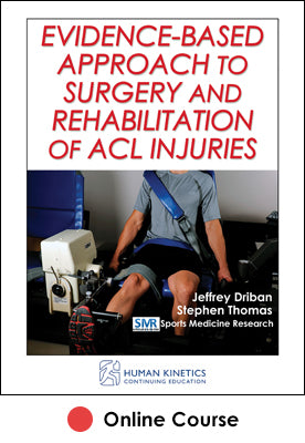 Evidence-Based Apprch Surgery/Rehab ACL Injuries Ol CE Course