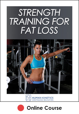 Strength Training for Fat Loss Online CE Course