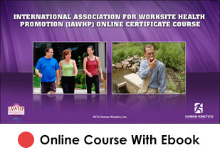 International Association for Worksite Health Promotion (IAWHP) Enhanced Online Certificate/CE Course With eBook