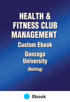 Health & Fitness Club Management Custom Ebook: Gonzaga University (Nutting)