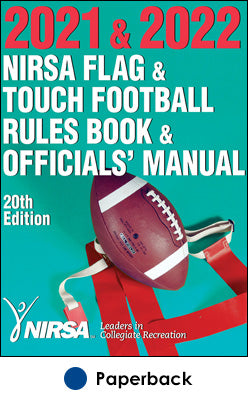 2021 & 2022 NIRSA Flag & Touch Football Rules Book & Officials' Manual-20th Edition