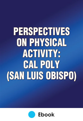 Perspectives on Physical Activity: Cal Poly (San Luis Obispo)