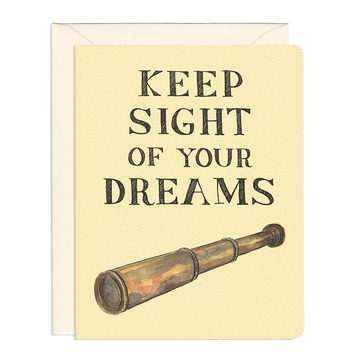 Keep Sight of Your Dreams Greeting Card