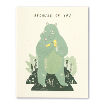 Because of You Greeting Card