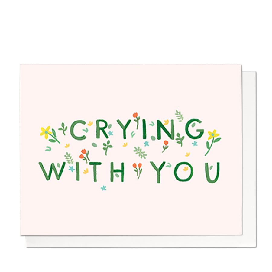 Crying With You Greeting Card