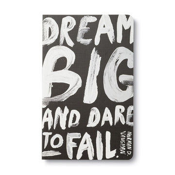 Dream Big And Dare To Fail Notebook