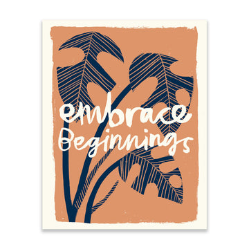 Embrace Beginnings Print