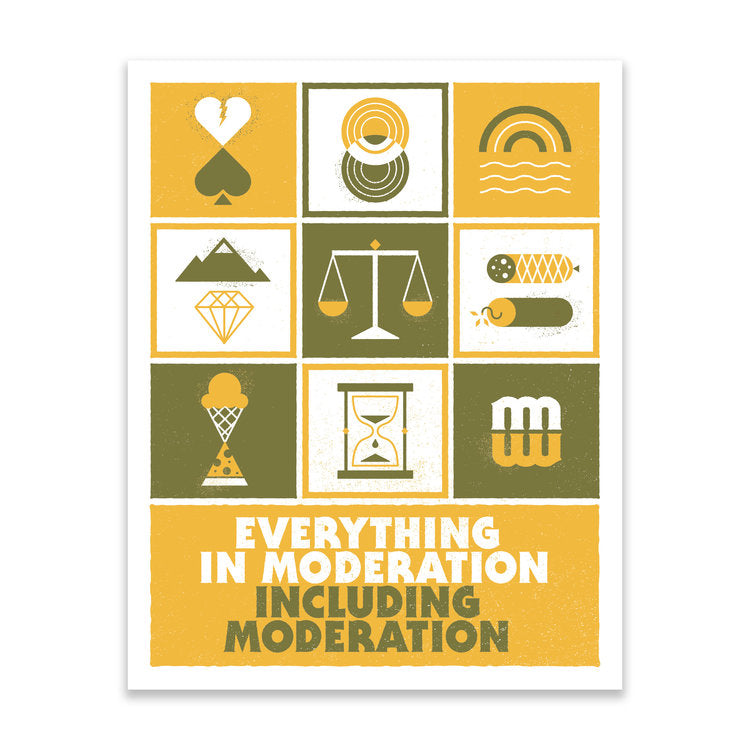 Everything in Moderation Print