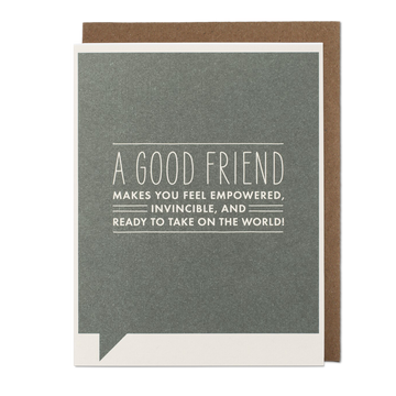 A Good Friend Makes You Feel Greeting Card