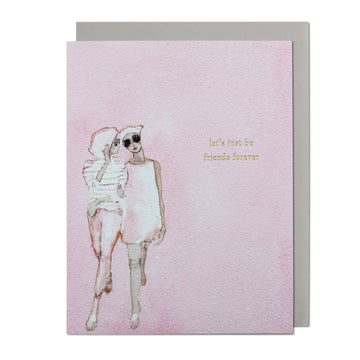 Let's Just Be Friends Forever Greeting Card