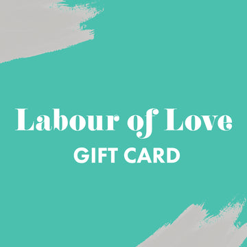 Labour of Love Gift Card
