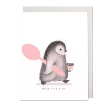 Here For You Penguin Greeting Card