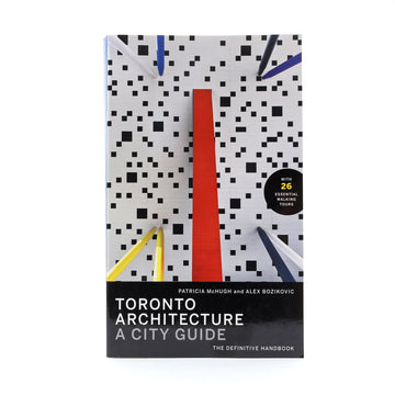 Toronto Architecture A City Guide Book