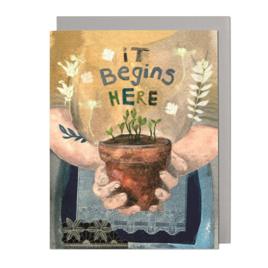 It Begins Here Greeting Card