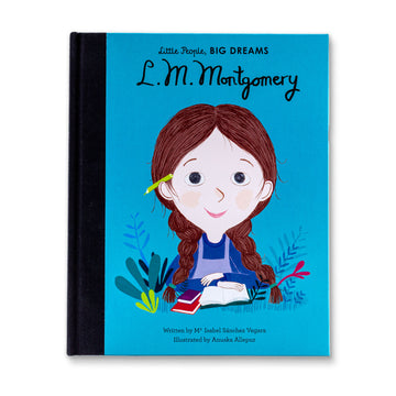 Little People - Big Dreams: L.M. Montgomery