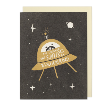 I've Searched The Entire Universe Greeting Card