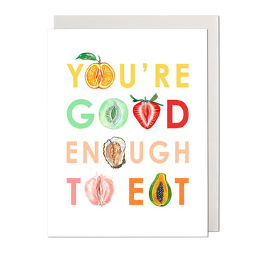 Good Enough to Eat Greeting Card