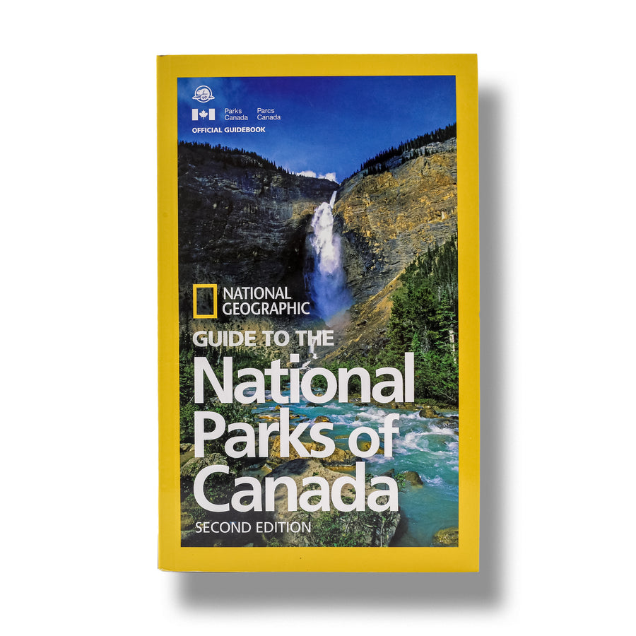 National Geographic: Guide To The National Parks Of Canada