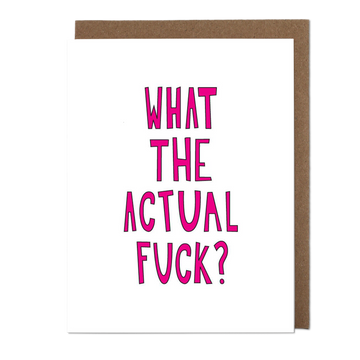 What The Actual Fuck Greeting Card
