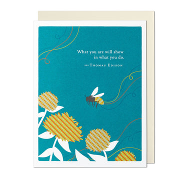 What You Are Will Show Greeting Card