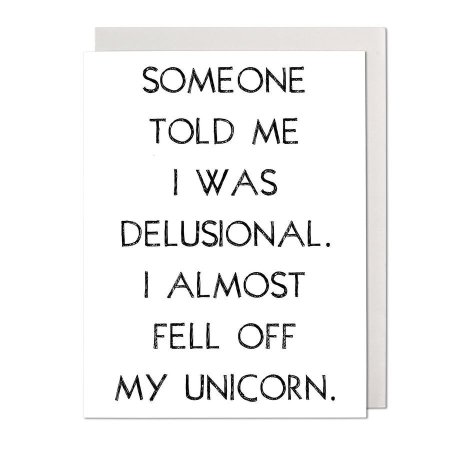 Someone Told Me I Was Delusional Birthday Card