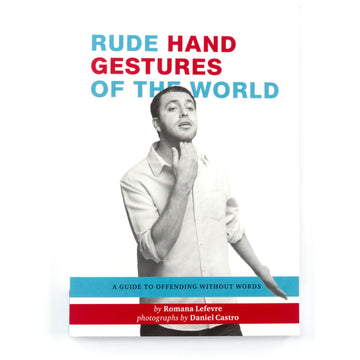 Rude Hand Gestures of the World Guide