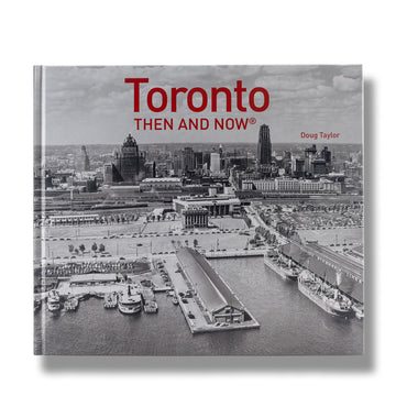 Toronto Then And Now
