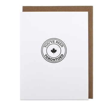 You've Been Torontoed Letterpress Printed Greeting Card