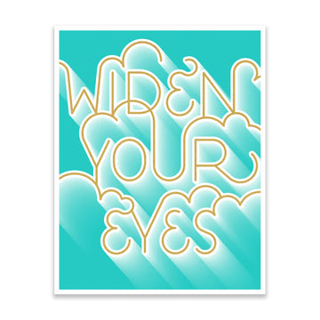 Widen Your Eyes Print